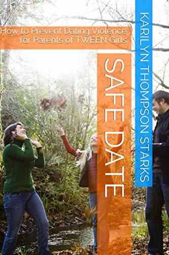 9781517578930: Safe Date: How to Prevent Dating Violence for Parents of TWEEN Girls