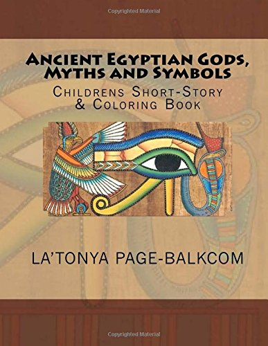 9781517580469: Ancient Egyptian Gods, Myths and Symbols: Childrens Short-Story Coloring Book