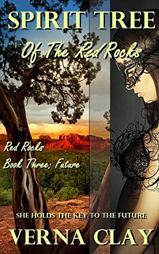 Spirit Tree of the Red Rocks (Red Rocks Trilogy) (Volume 3): Verna Clay