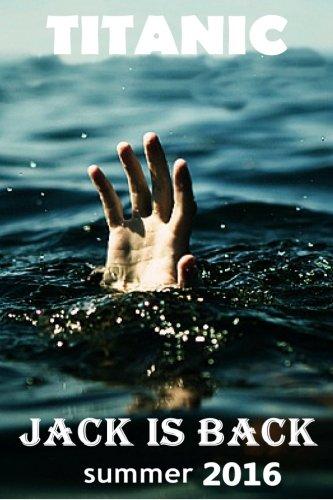 9781517581084: Titanic: JACK IS BACK (Summer 2016)