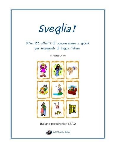 9781517583705: Sveglia!: Oltre 100 attività di conversazione e giochi per insegnanti di lingua italiana