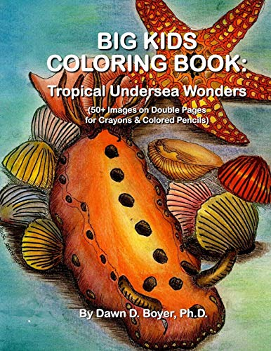 Big Kids Coloring Book: Tropical Undersea Wonders: 50+ Images on Double-sided Pages for Crayons &...