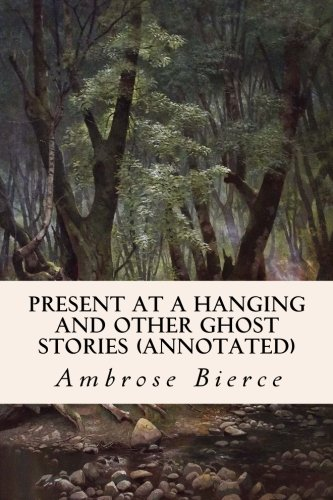 9781517585747: Present at a Hanging and Other Ghost Stories (annotated)