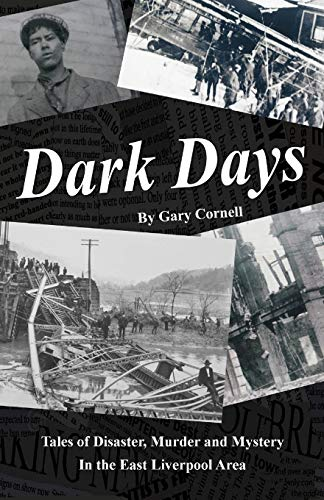 9781517586263: Dark Days: Tales of Disaster, Murder and Mystery in the East Liverpool Area