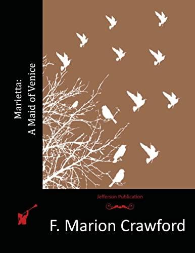 Marietta: A Maid of Venice (Paperback): F Marion Crawford