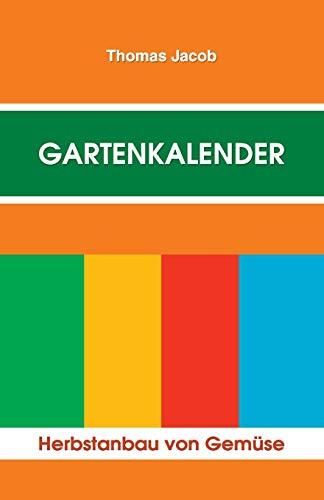9781517588373: Gartenkalender - Herbstanbau: Immerwährender, erprobter Saat- und Pflanzkalender (Herbstanbau von Gemüse) (Volume 2) (German Edition)