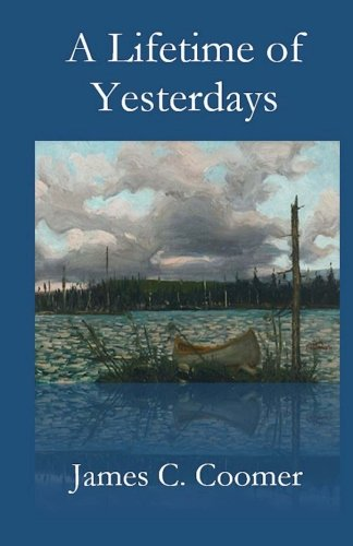 A Lifetime of Yesterdays: Coomer, James C.