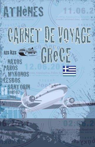 9781517591908: Grèce. Carnet de voyage: Agenda de voyage. Journal de bord: activités, shopping, road trip en pré-imprimé