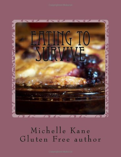 9781517593414: Eating To Survive: Gluten Free Everything!