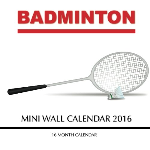 9781517593797: Badminton Mini Wall Calendar 2016: 16 Month Calendar