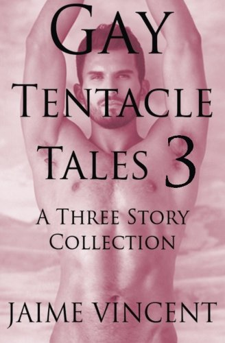 9781517595500: Gay Tentacle Tales 3: A Three Story Collection (Volume 3)