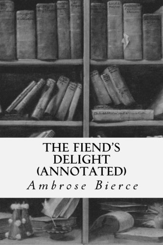9781517596057: The Fiend's Delight (annotated)