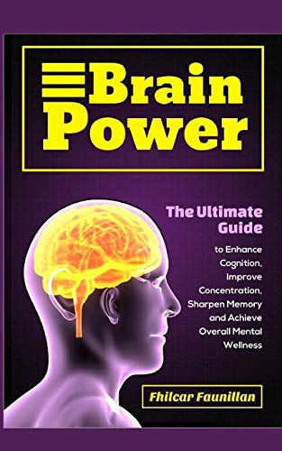 9781517596750: Brain Power: The Ultimate Guide to Enhance Cognition, Improve Concentration, Sharpen Memory and Achieve Overall Mental Wellness