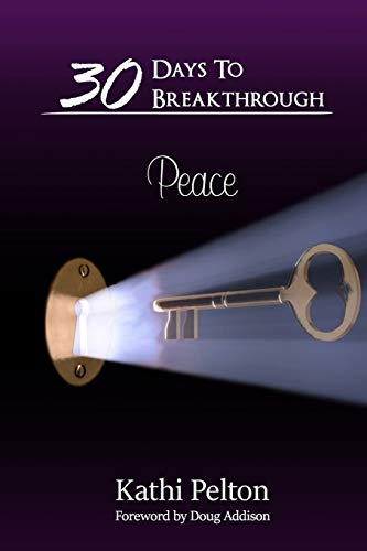 9781517596996: 30 Days To Breakthrough: Peace