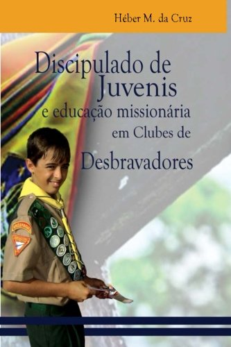Discipulado de Juvenis E Educacao Missionaria Em: Heber Monteiro Da