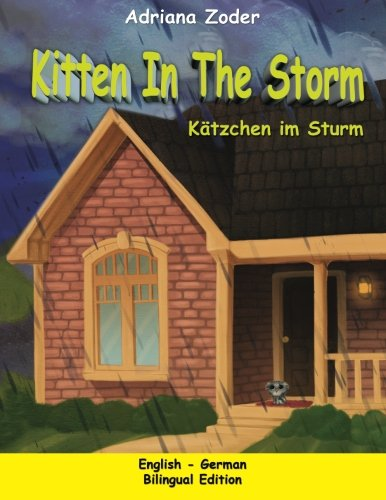 9781517597894: Kitten in the Storm - Katzchen im Sturm: English-German Bilingual Edition: Volume 1 (The Izzy Foreign Language Series)