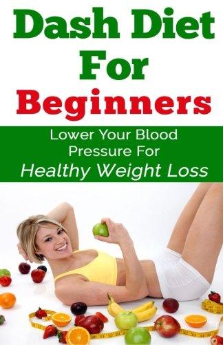 9781517600303: Dash Diet For Beginners
