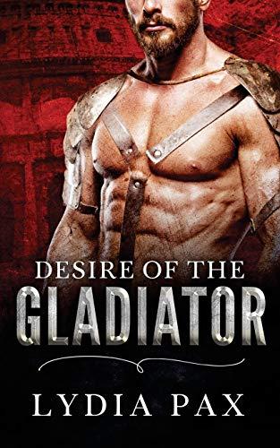 9781517600532: Desire of the Gladiator (Affairs of the Arena) (Volume 3)