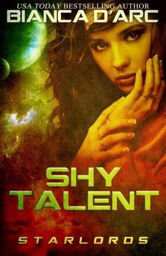 Shy Talent (StarLords) (Volume 3): D'Arc, Bianca