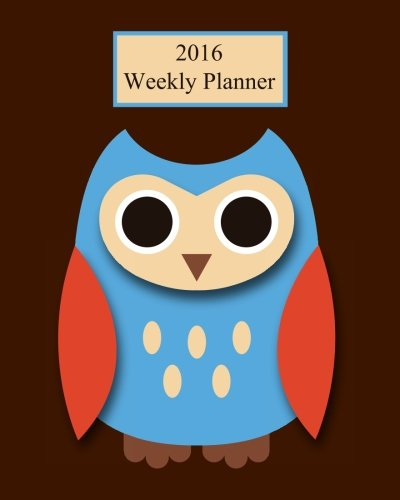 9781517600914: 2016 Weekly Planner: Owls! Plan Your Year!