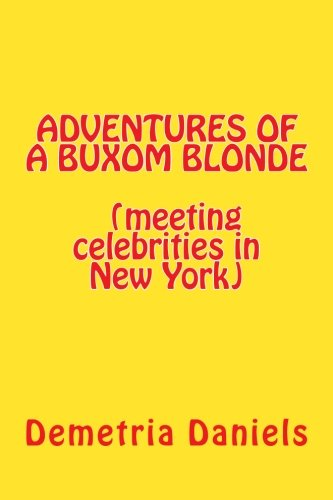 9781517601577: ADVENTURES OF A BUXOM BLONDE(meeting celebrities in New York: (meeting celebrities in New York