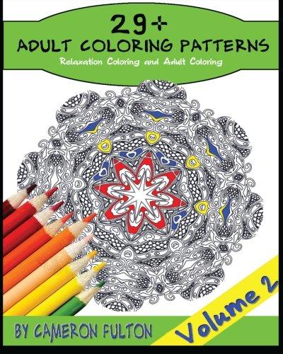 9781517601836: 29+ Adult Coloring Book - Mandala Designs, Art therapy: Volume 2 (Relaxation Coloring and Adult Coloring)