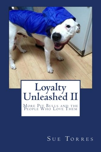 9781517602147: Loyalty Unleashed II: More Pit Bulls and the People Who Love Them