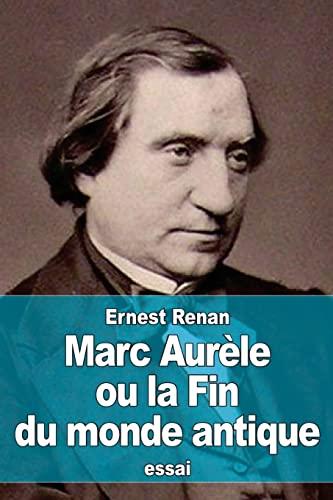 9781517602659: Marc Aurèle ou la Fin du monde antique