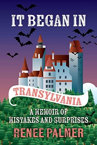 9781517604615: It Began in Transylvania: A Memoir of Mistakes and Surprises