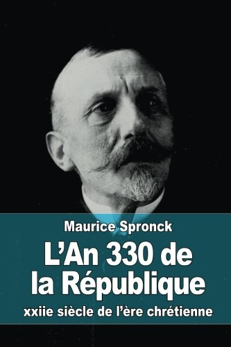 9781517607517: L'An 330 de la République: xxiie siècle de l'ère chrétienne (French Edition)