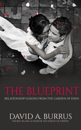 9781517607845: The Blueprint: Relationship Lessons From The Garden of Eden