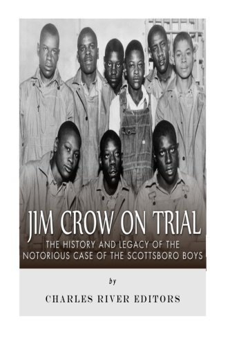 9781517608538: Jim Crow On Trial: The History and Legacy of the Notorious Case of the Scottsboro Boys