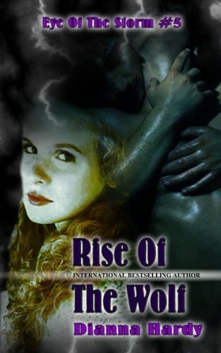 9781517610203: Rise Of The Wolf (Eye Of The Storm) (Volume 5)