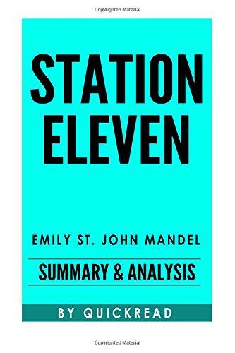 9781517610708: Station Eleven: A Novel by Emily St. John Mandel | Summary & Analysis