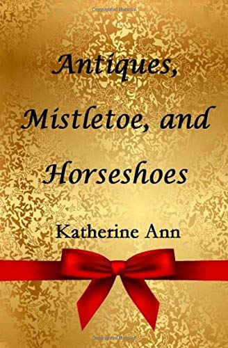 9781517613013: Antiques, Mistletoe, and Horseshoes (Adventures in Bell Buckle) (Volume 3)
