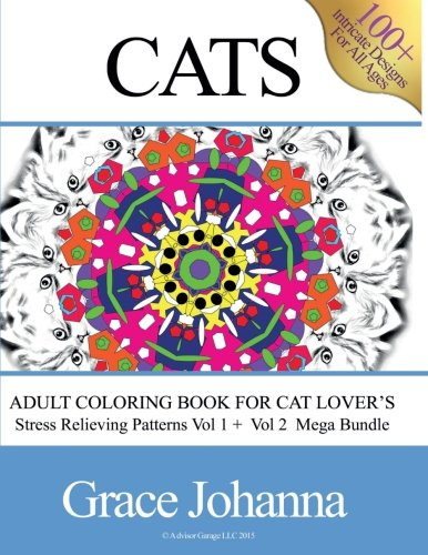 Adult Coloring Book for Cat Lovers: Stress Relieving Patterns Vol 1 & 2 (Bundle) (Volume 2): ...