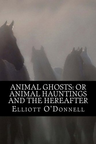 9781517615185: Animal Ghosts: or Animal Hauntings and the Hereafter
