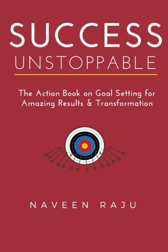 9781517616724: Success Unstoppable: The Action Book on Goal Setting for Amazing Results & Transformation