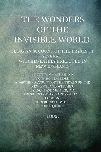 The Wonders of the Invisible World (Paperback): Cotton Mather D