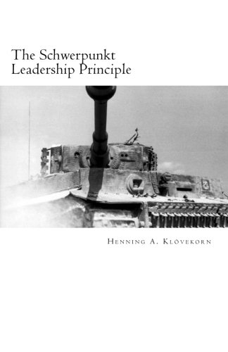 9781517617103: The Schwerpunkt Leadership Principle: Five steps to influencing success