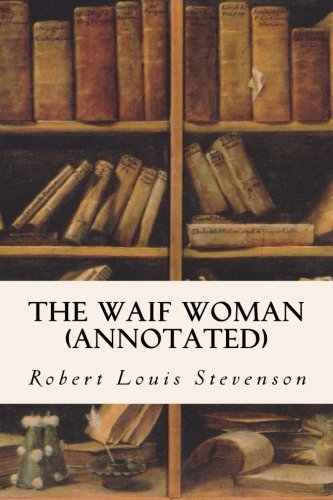 9781517617868: The Waif Woman (annotated)