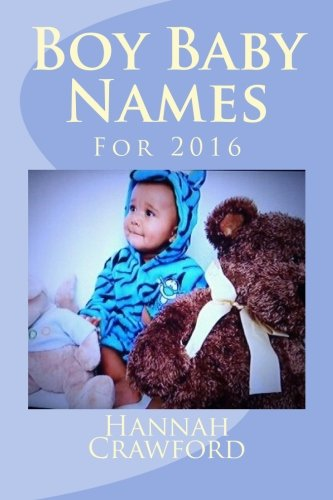 9781517618872: Boy Baby Names: For 2016