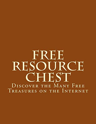9781517621032: Free Online Resource Chest: Discover the Many Free Treasures on the Internet