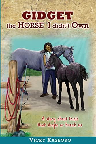 9781517621223: Gidget -- The Horse I didn't Own (The Burton's Farm Series) (Volume 3)