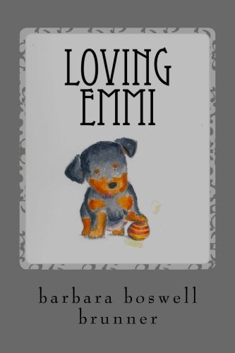 9781517621735: Loving Emmi: How Baby Morgan The Broken Jaw Puppy Stole Our Hearts And Our Wallet (Dog-Ma) (Volume 2)