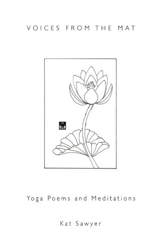 9781517621780: Voices from the Mat: Yoga Poems and Meditations