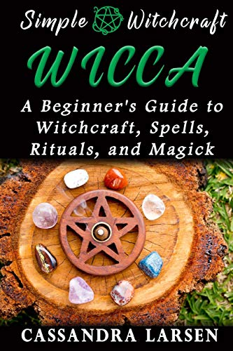 9781517622008: Wicca: A Beginner's Guide to Witchcraft, Spells, Rituals, and Magick (Simple Witchcraft)