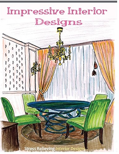 9781517622299: Impressive Interior Designs: Adult coloring books featuring Stress Relieving Interior Designs