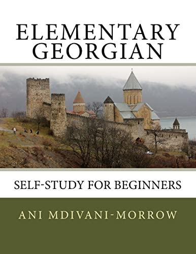 Elementary Georgian: Learn Georgian Easily with This Self Help Book.