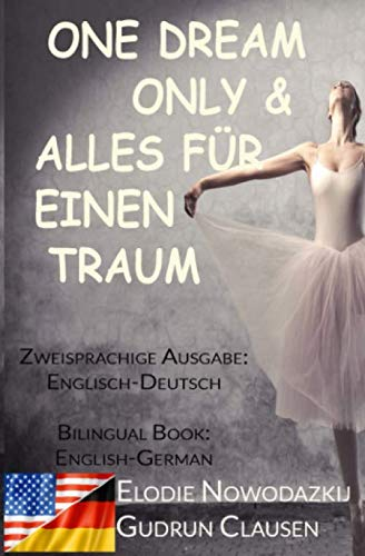 9781517623760: Alles fuer einen Traum & One Dream Only (Zweisprachige Ausgabe: Englisch-Deutsch): Bilingual Book: English/German (English and German Edition)